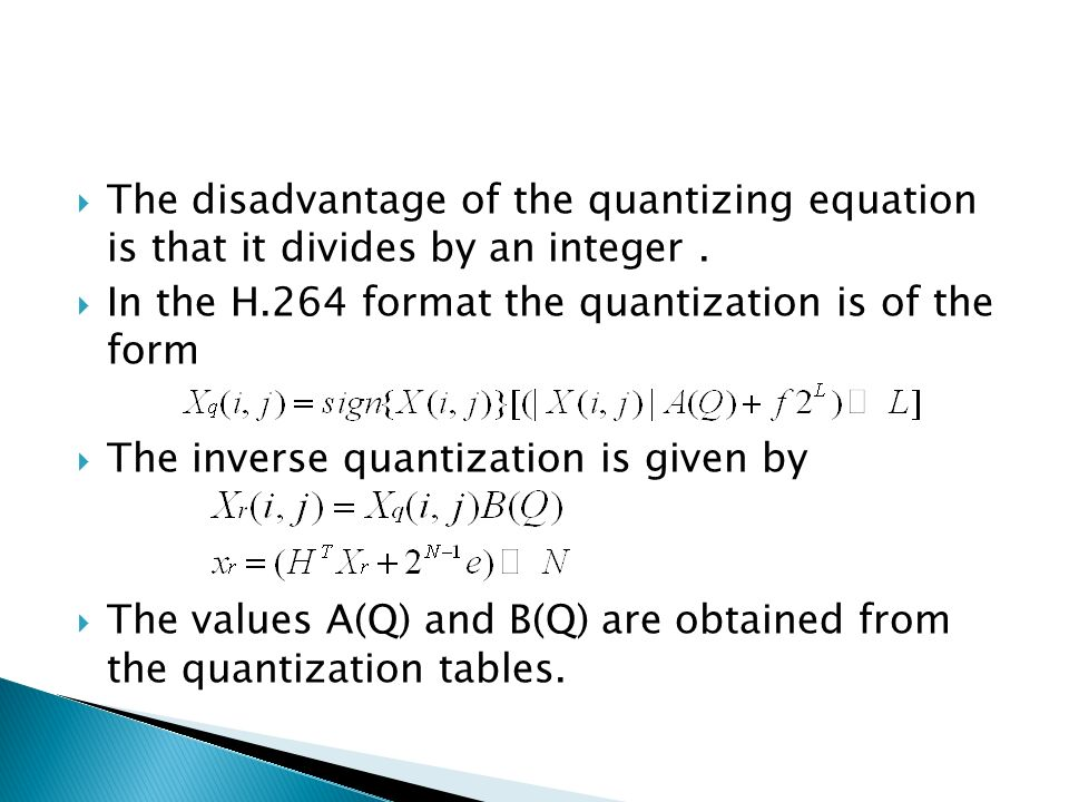 The disadvantage of the quantizing equation is that it divides by an integer .