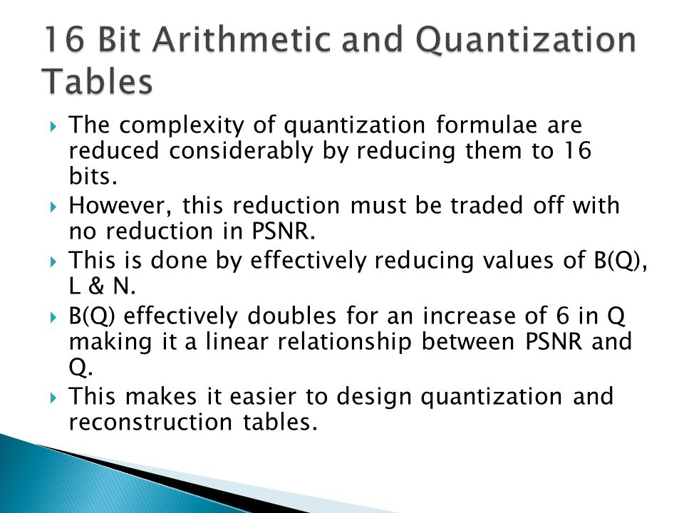 16 Bit Arithmetic and Quantization Tables