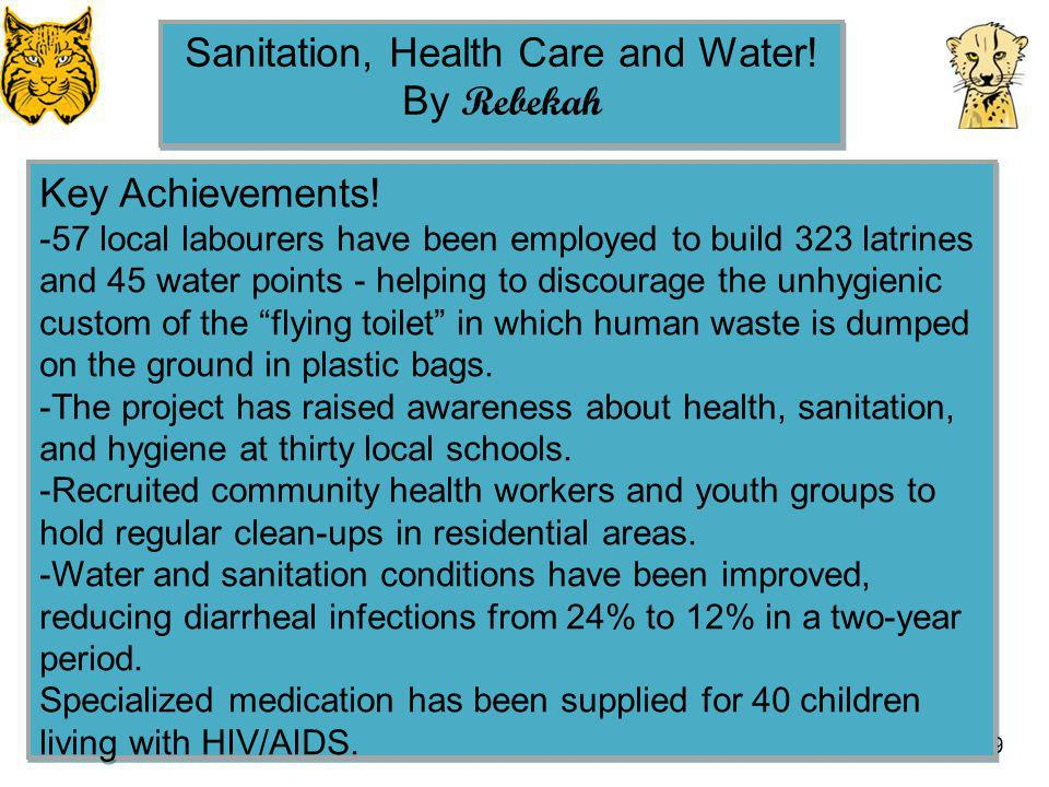 Sanitation, Health Care and Water!