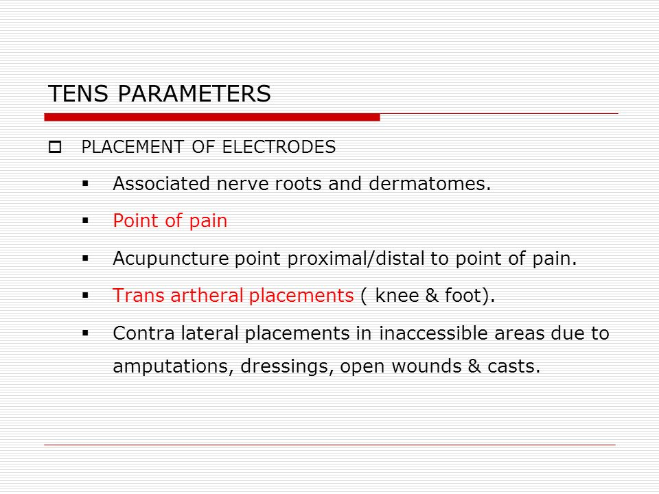 TENS PARAMETERS Associated nerve roots and dermatomes. Point of pain