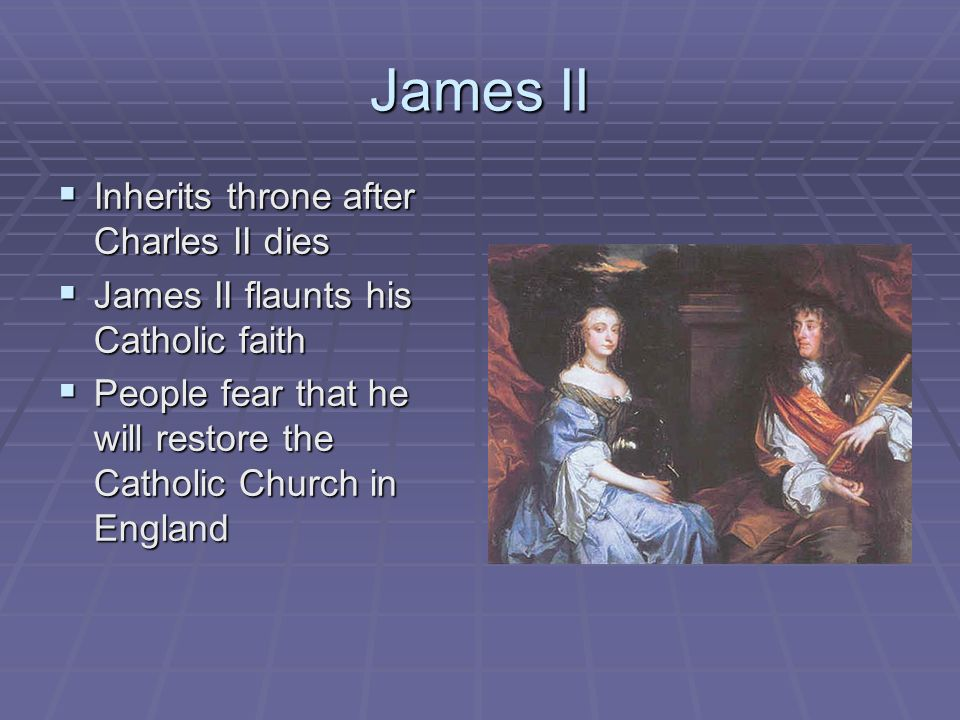 James II Inherits throne after Charles II dies