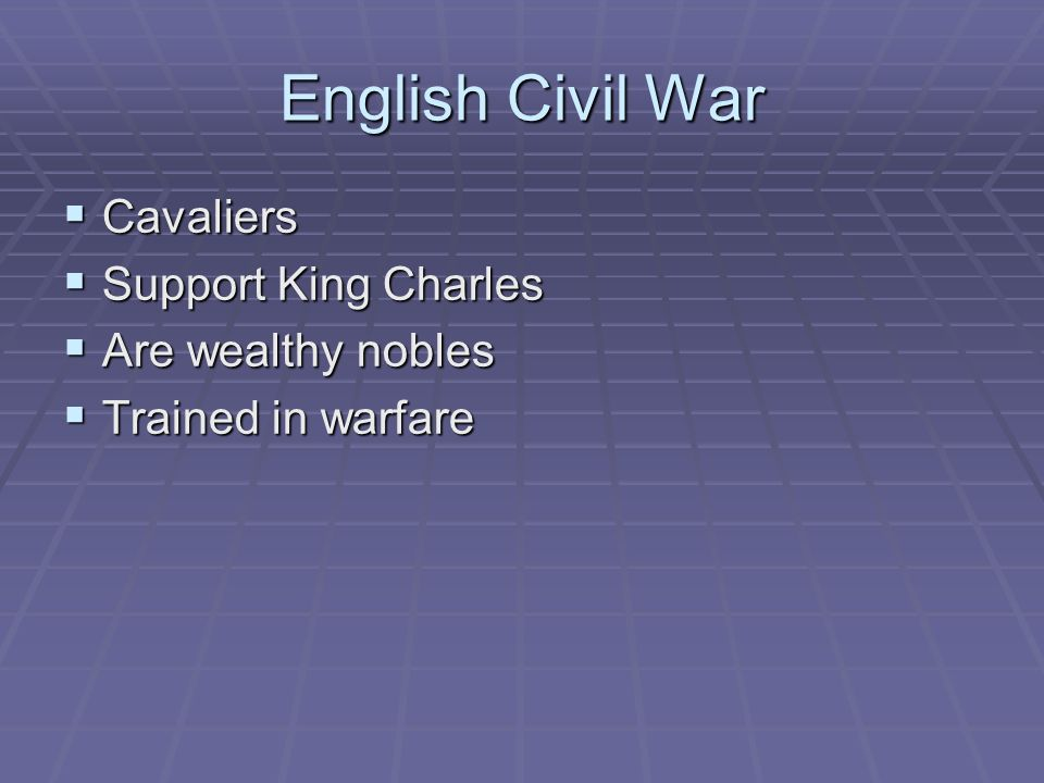 English Civil War Cavaliers Support King Charles Are wealthy nobles