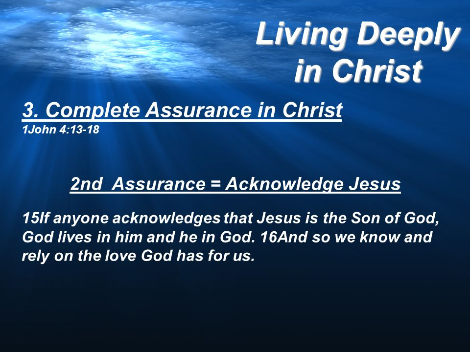 2nd Assurance = Acknowledge Jesus