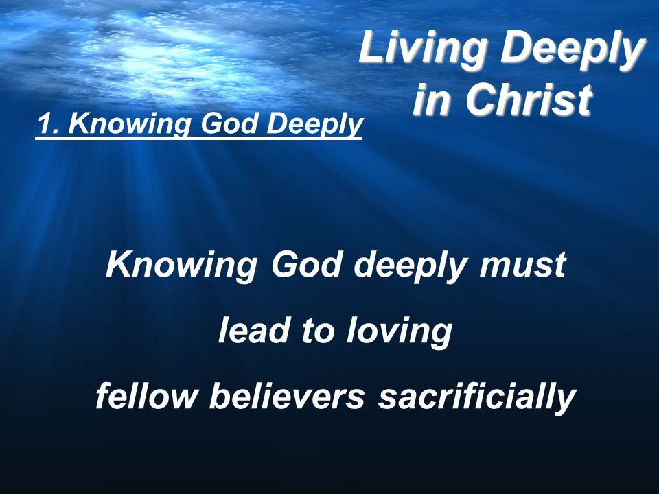 Knowing God deeply must