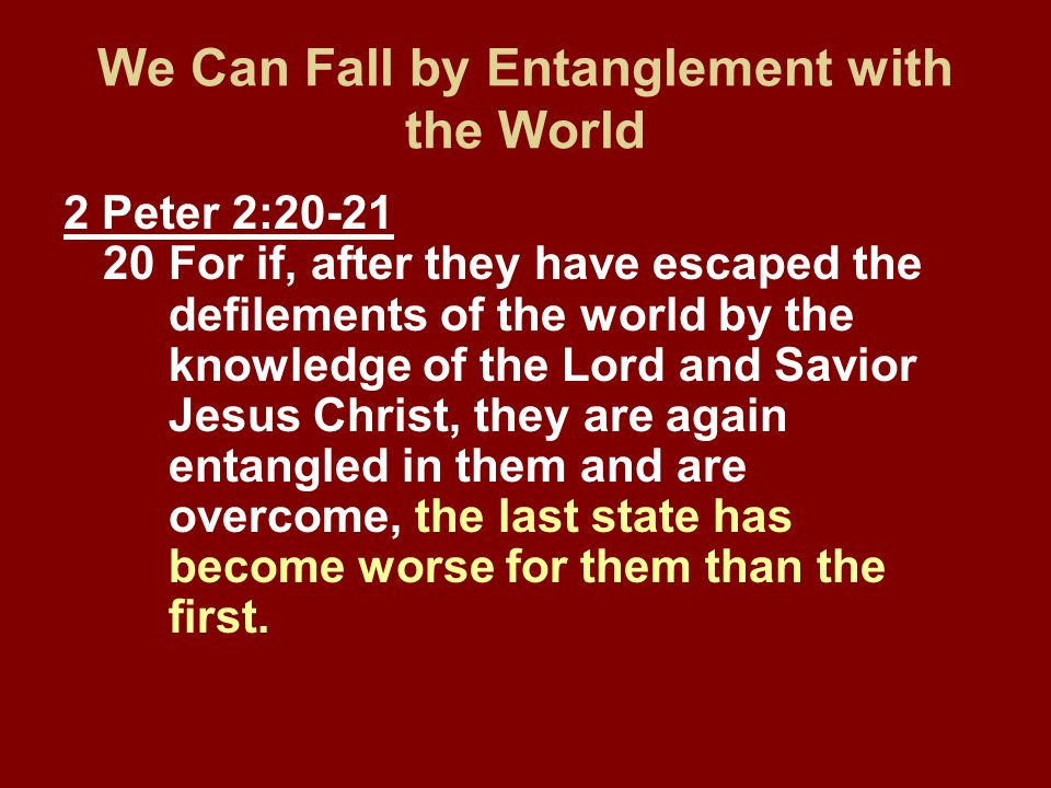 We Can Fall by Entanglement with the World