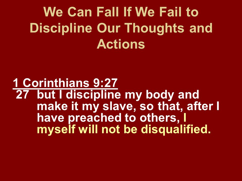 We Can Fall If We Fail to Discipline Our Thoughts and Actions