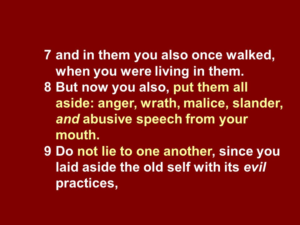 7 and in them you also once walked, when you were living in them.