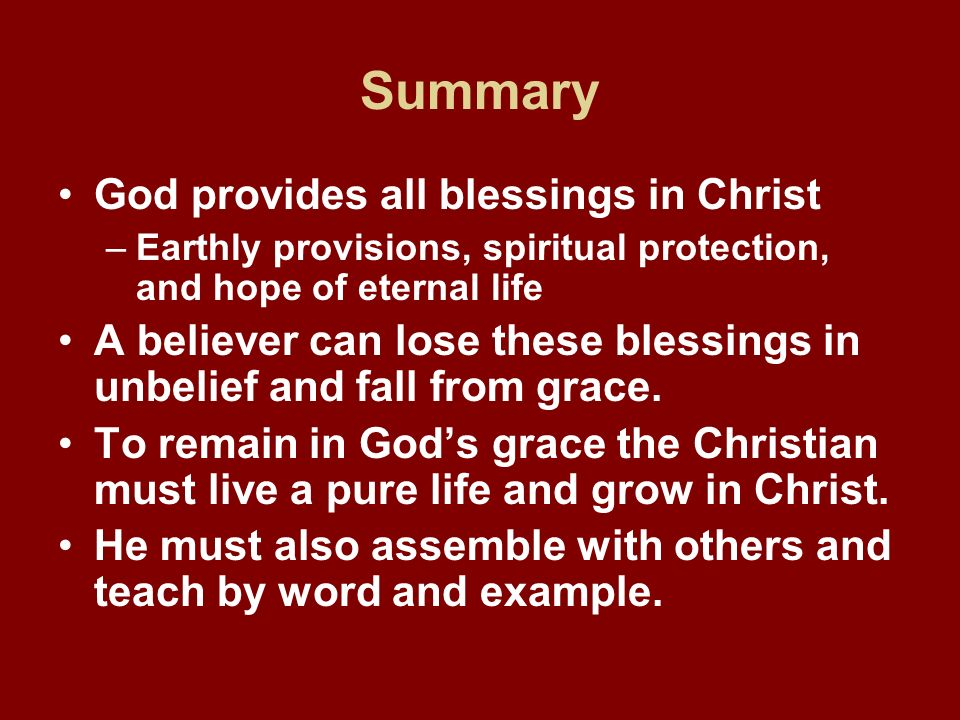 Summary God provides all blessings in Christ