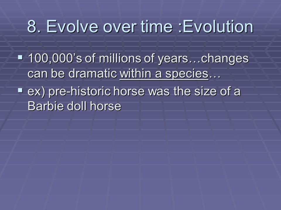 8. Evolve over time :Evolution