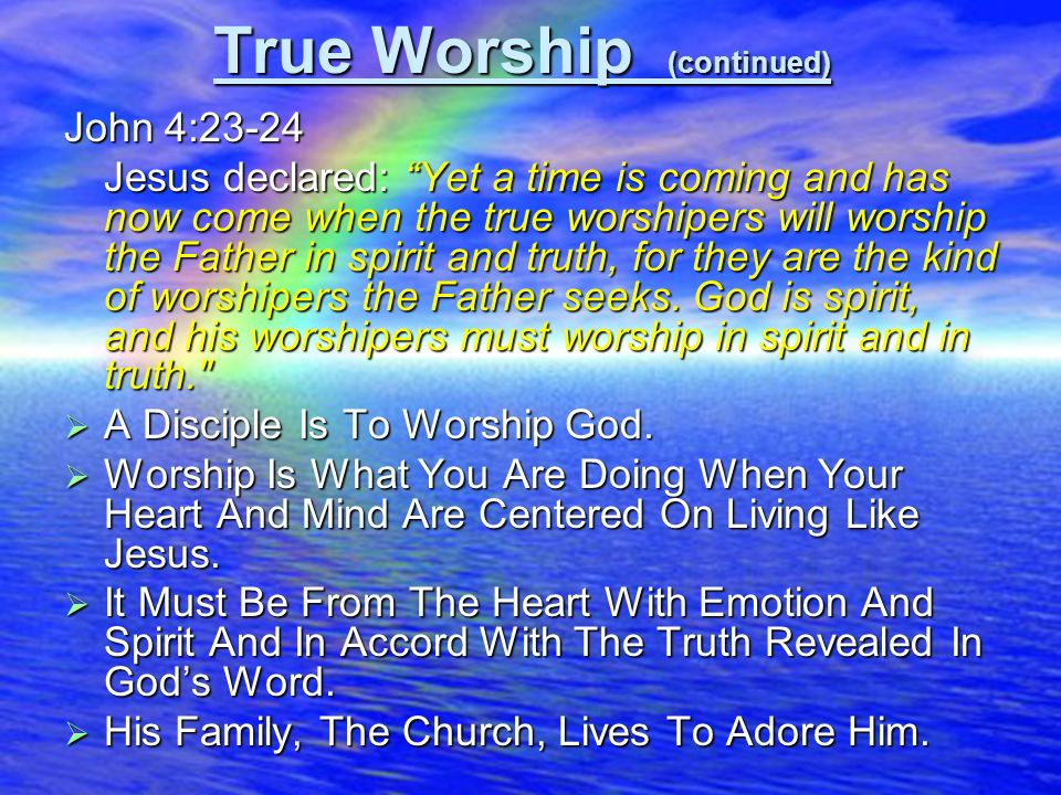 True Worship (continued)