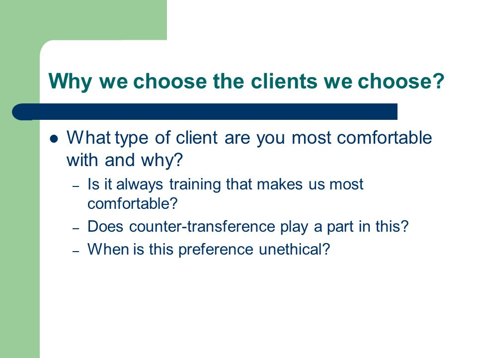 Why we choose the clients we choose