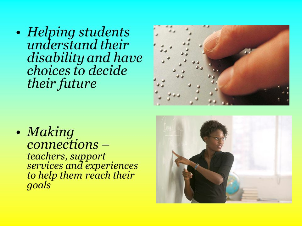 Helping students understand their disability and have choices to decide their future