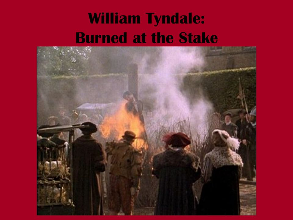 William Tyndale: Burned at the Stake