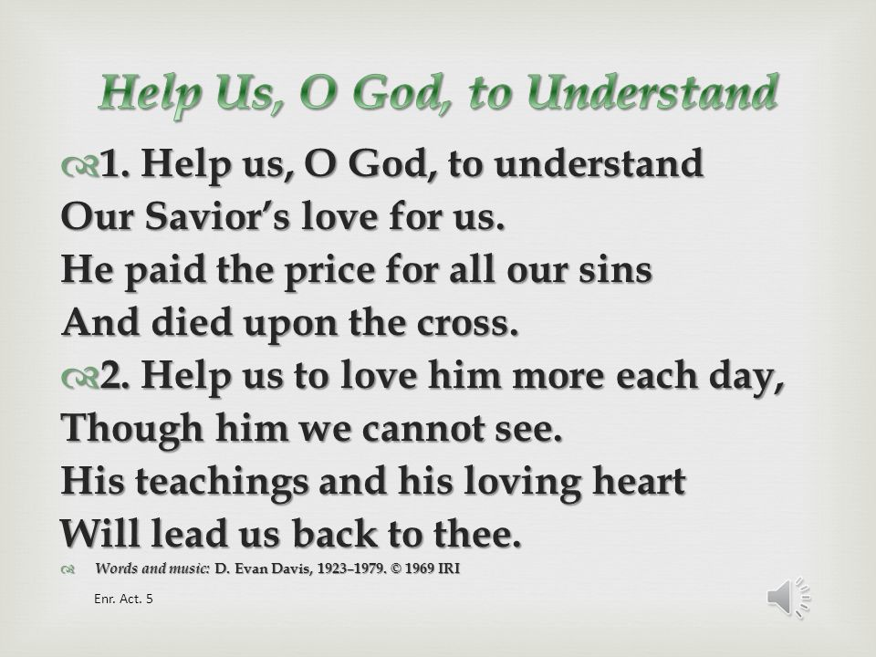 Help Us, O God, to Understand