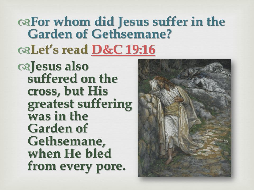 For whom did Jesus suffer in the Garden of Gethsemane