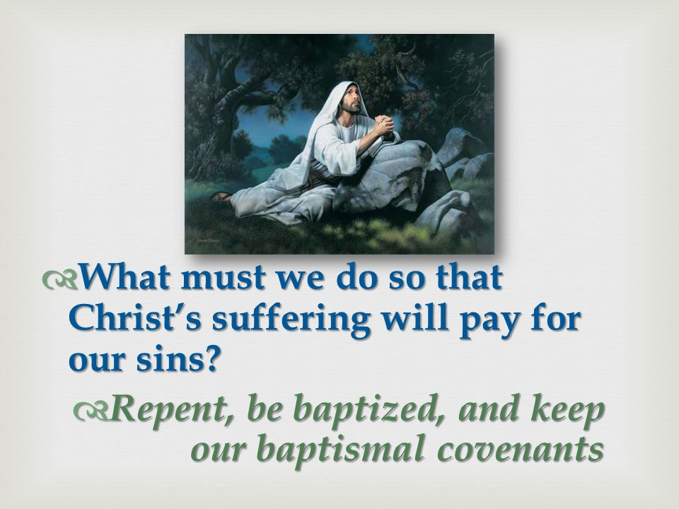 What must we do so that Christ's suffering will pay for our sins