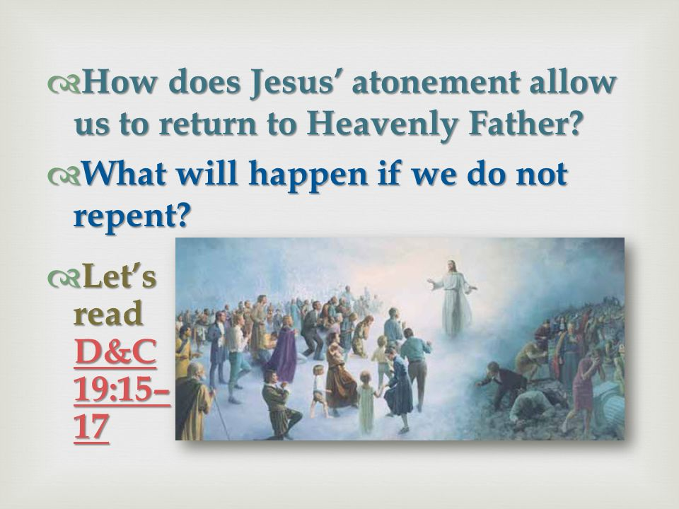 How does Jesus' atonement allow us to return to Heavenly Father
