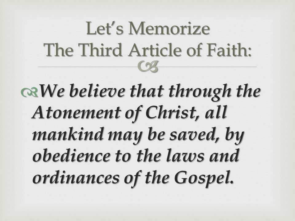 Let's Memorize The Third Article of Faith: