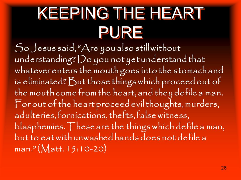 KEEPING THE HEART PURE