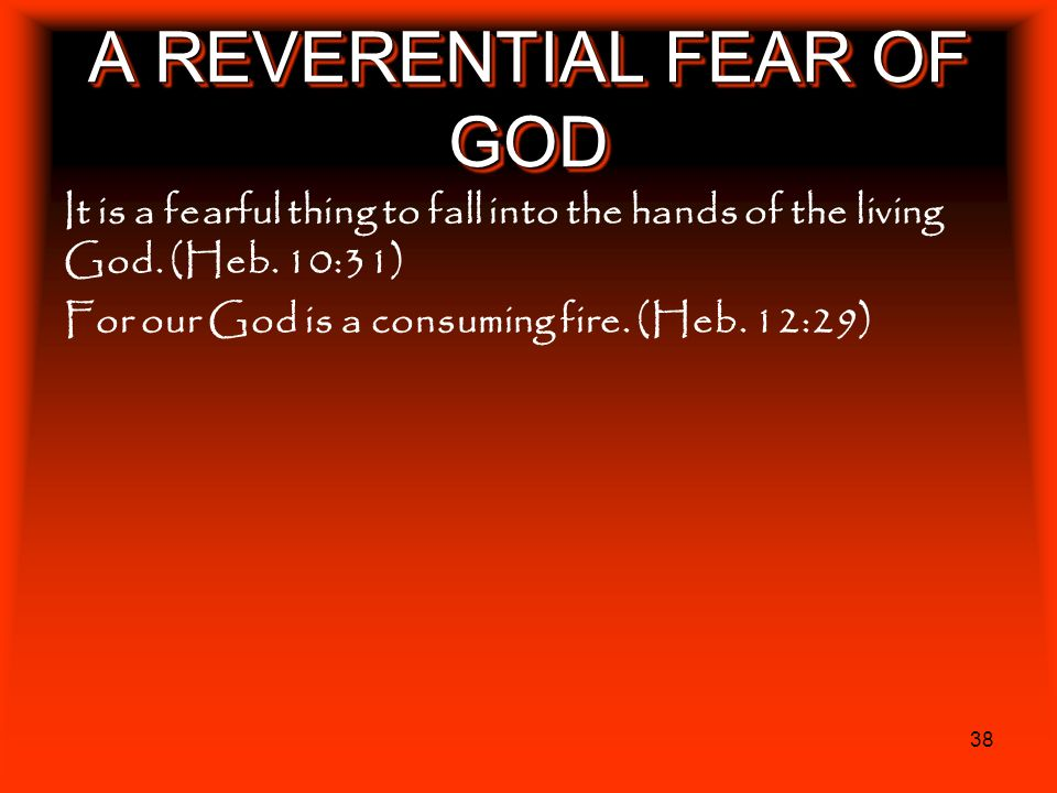 A REVERENTIAL FEAR OF GOD