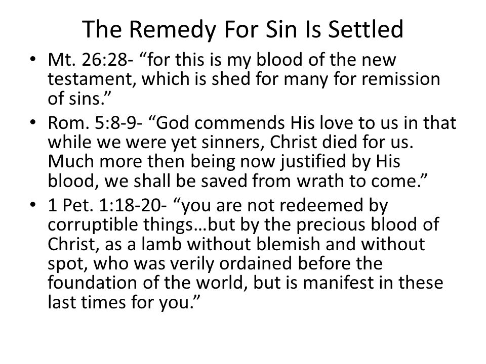 The Remedy For Sin Is Settled