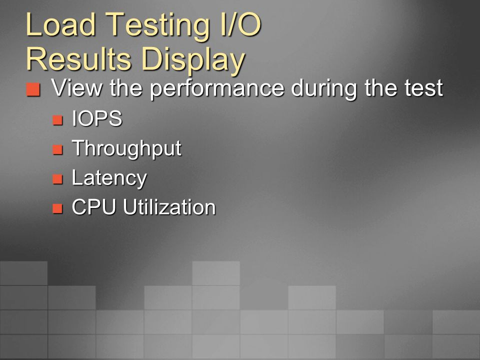 Load Testing I/O Results Display