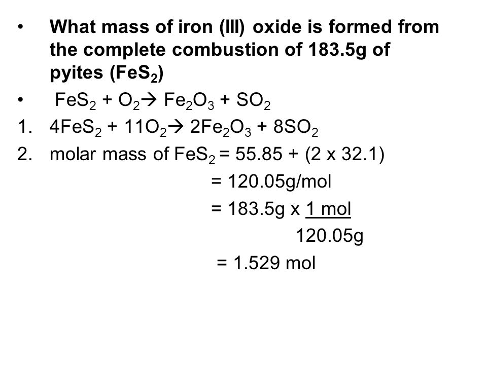 What mass of iron (III) oxide is formed from the complete combustion of 183.5g of pyites (FeS2)