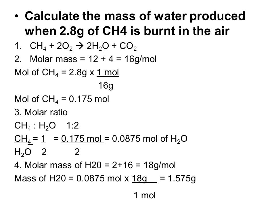 Calculate the mass of water produced when 2