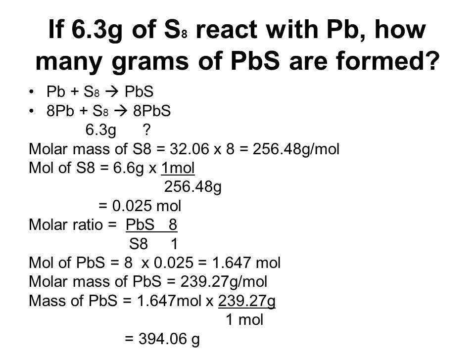 If 6.3g of S8 react with Pb, how many grams of PbS are formed