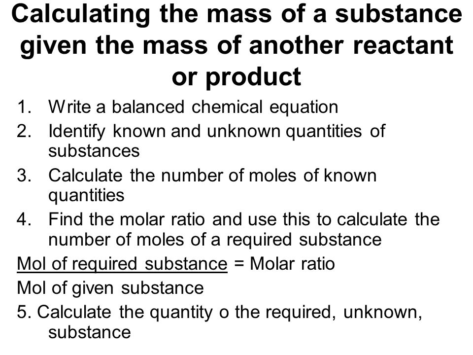 Calculating the mass of a substance given the mass of another reactant or product