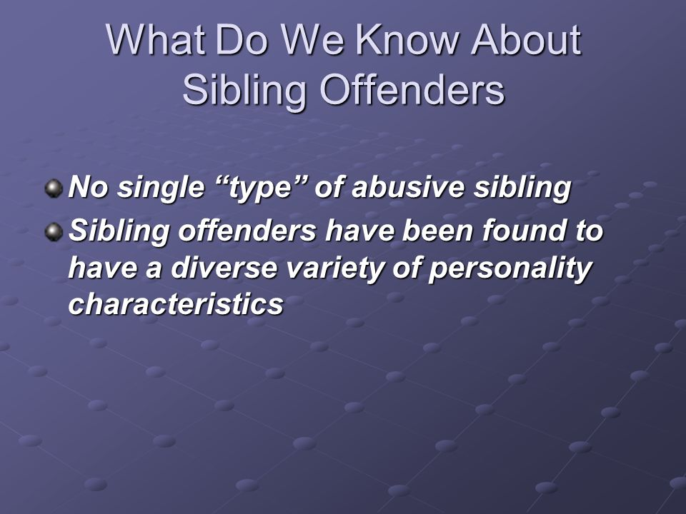 What Do We Know About Sibling Offenders