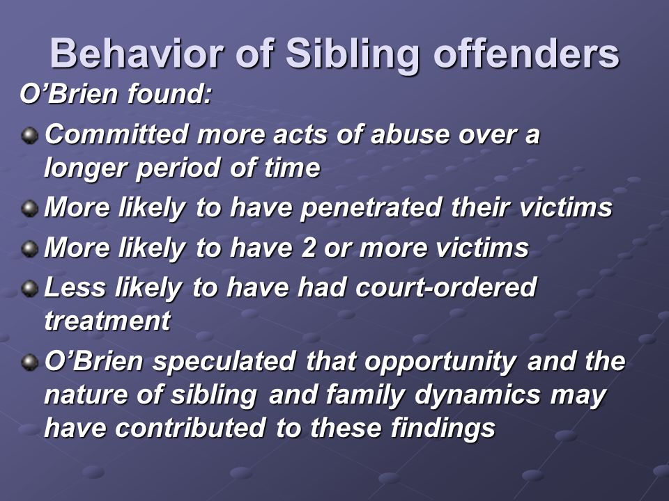 Behavior of Sibling offenders