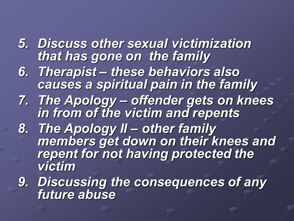 Discuss other sexual victimization that has gone on the family