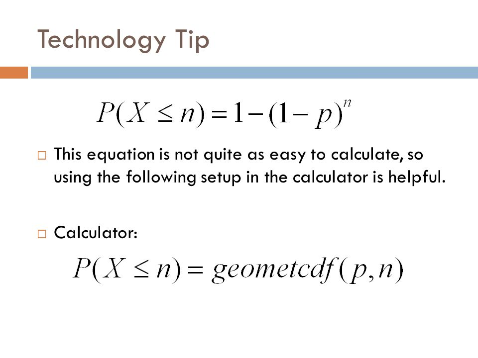 Technology Tip This equation is not quite as easy to calculate, so using the following setup in the calculator is helpful.