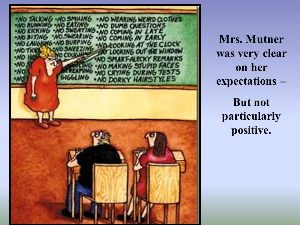 Mrs. Mutner was very clear on her expectations –