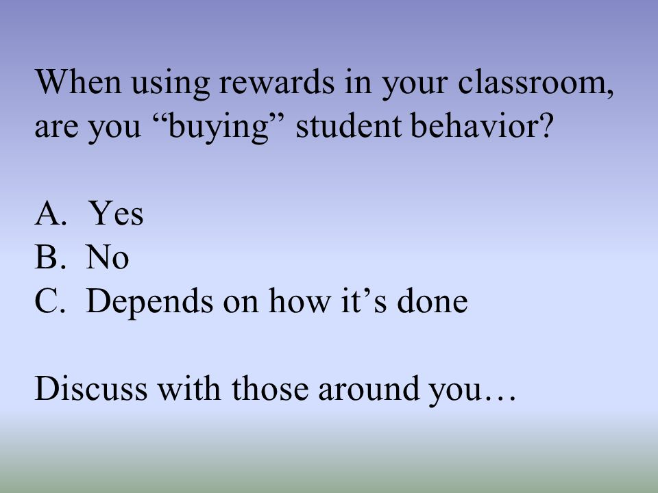 When using rewards in your classroom, are you buying student behavior.