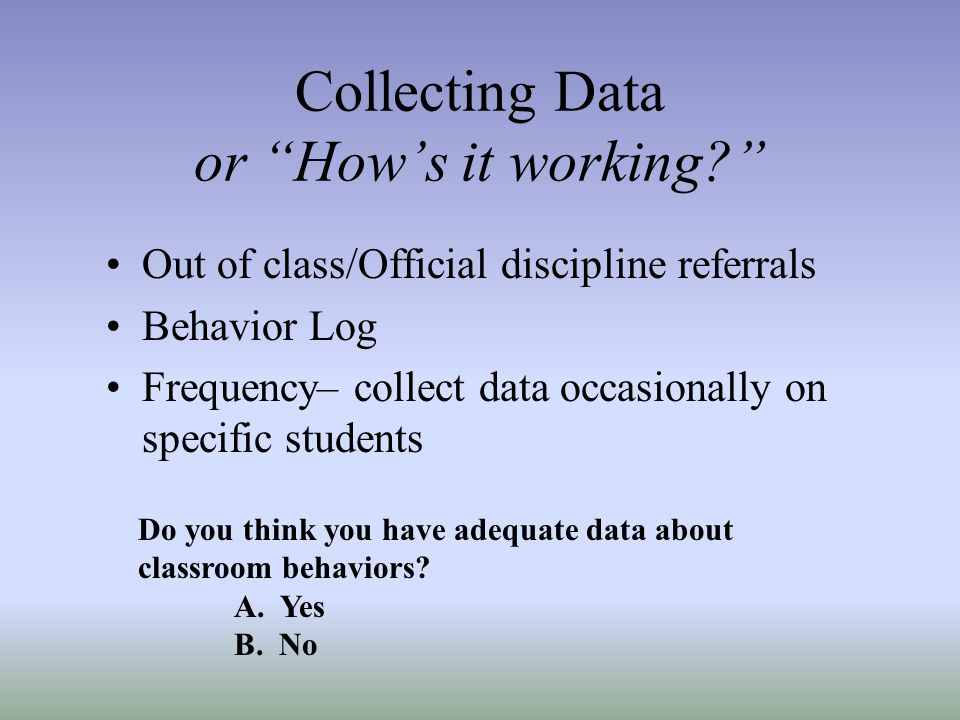 Collecting Data or How's it working