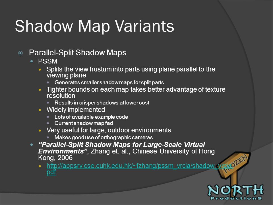 Shadow Map Variants Parallel-Split Shadow Maps PSSM