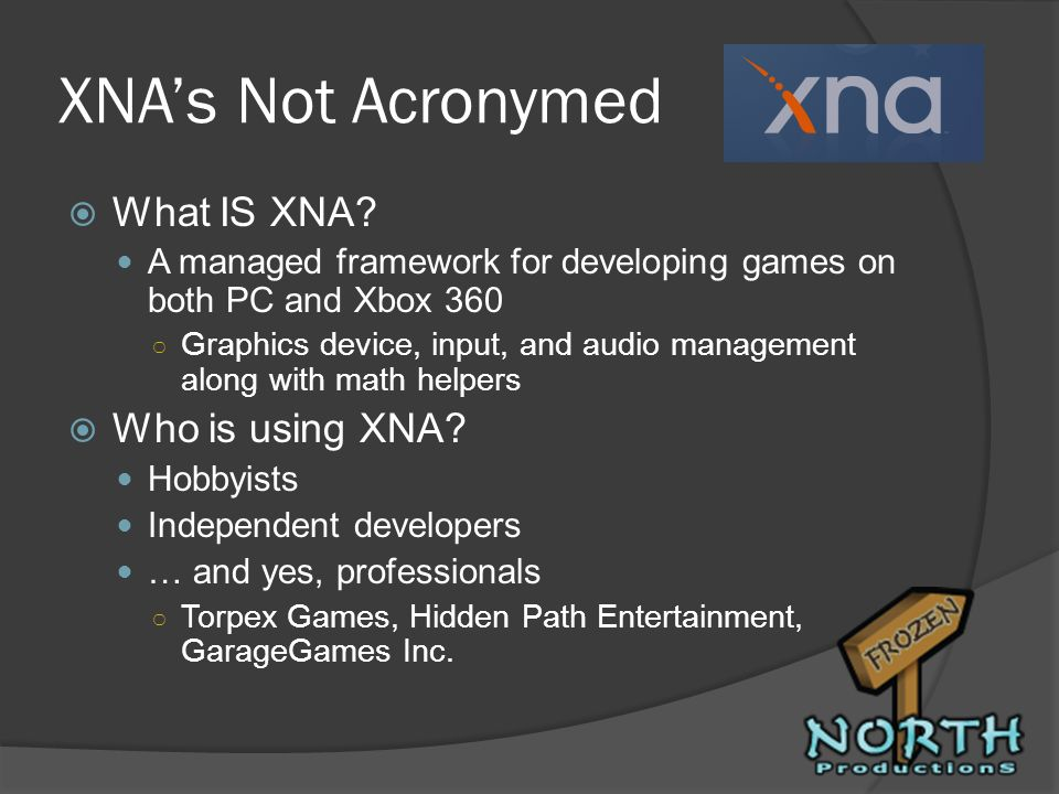 XNA's Not Acronymed What IS XNA Who is using XNA
