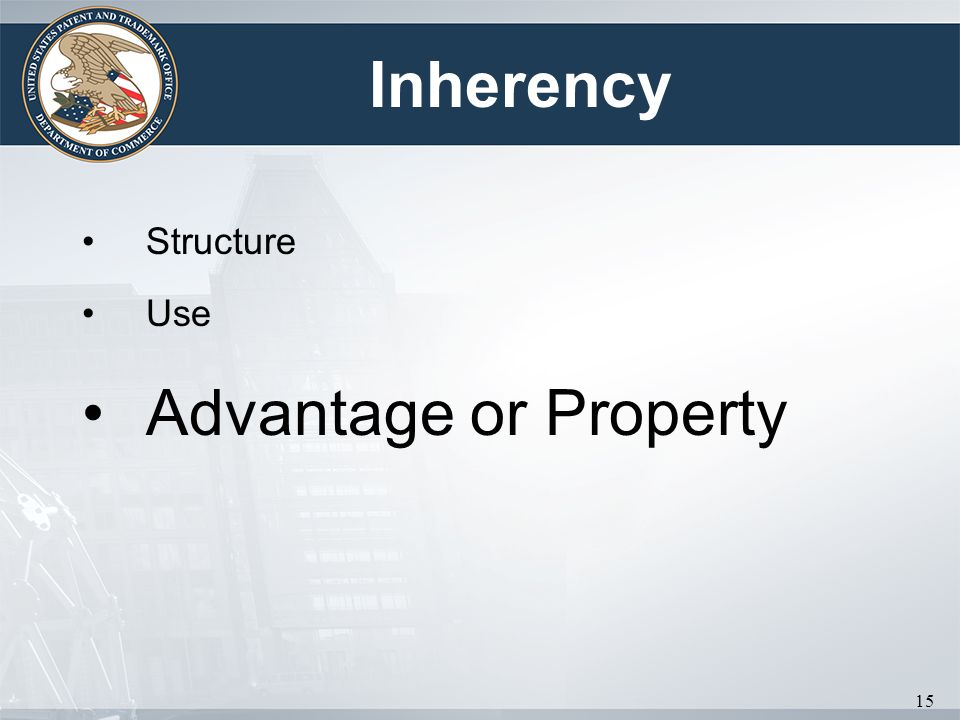 Inherency Structure Use Advantage or Property