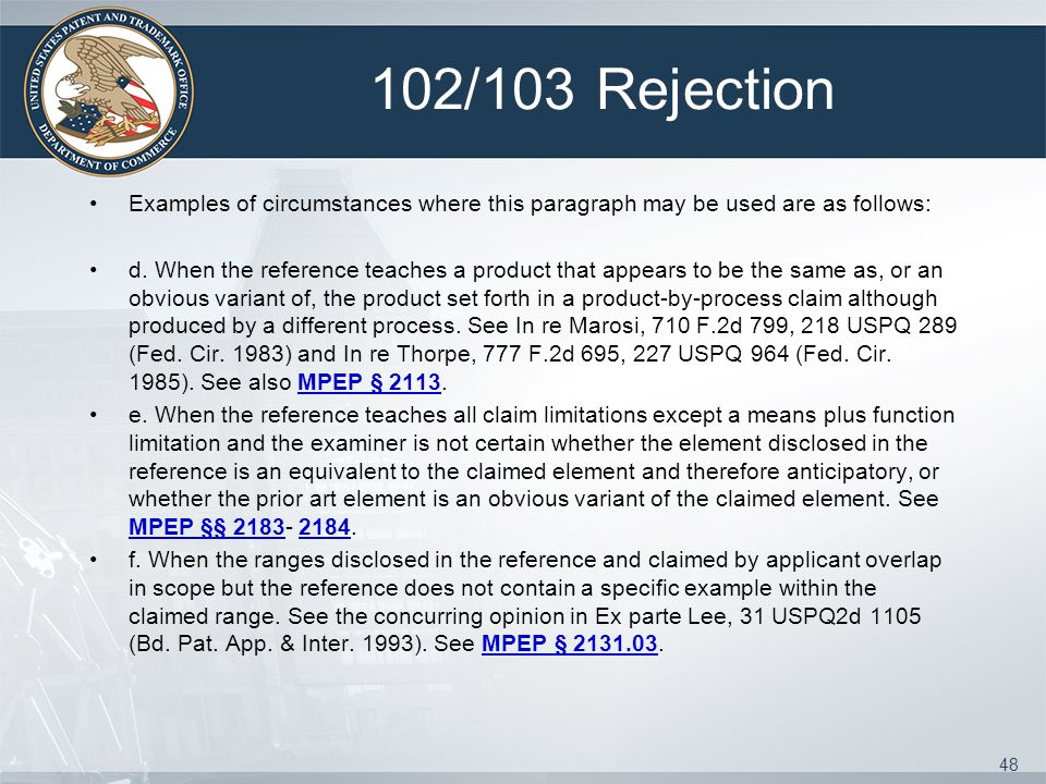 102/103 Rejection Examples of circumstances where this paragraph may be used are as follows:
