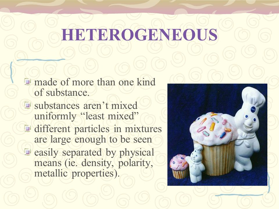 HETEROGENEOUS made of more than one kind of substance.