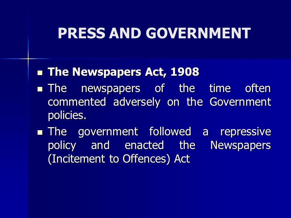 PRESS AND GOVERNMENT The Newspapers Act, 1908