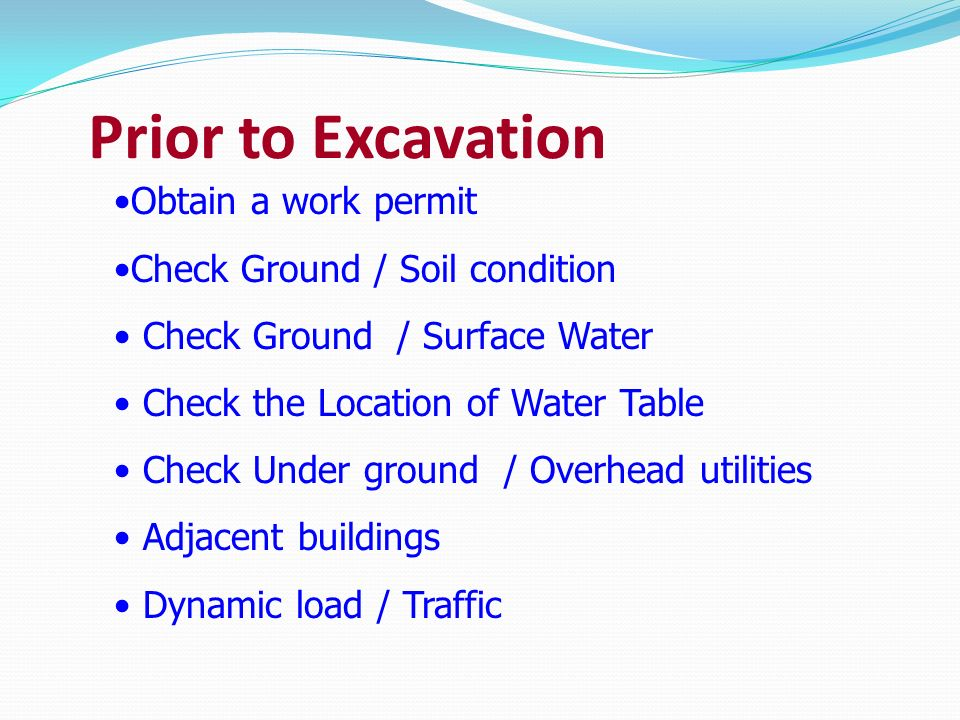Prior to Excavation Obtain a work permit Check Ground / Soil condition