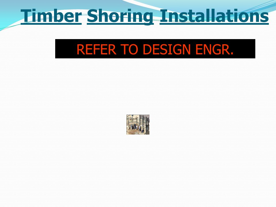 Timber Shoring Installations