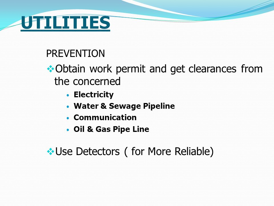 UTILITIES Obtain work permit and get clearances from the concerned