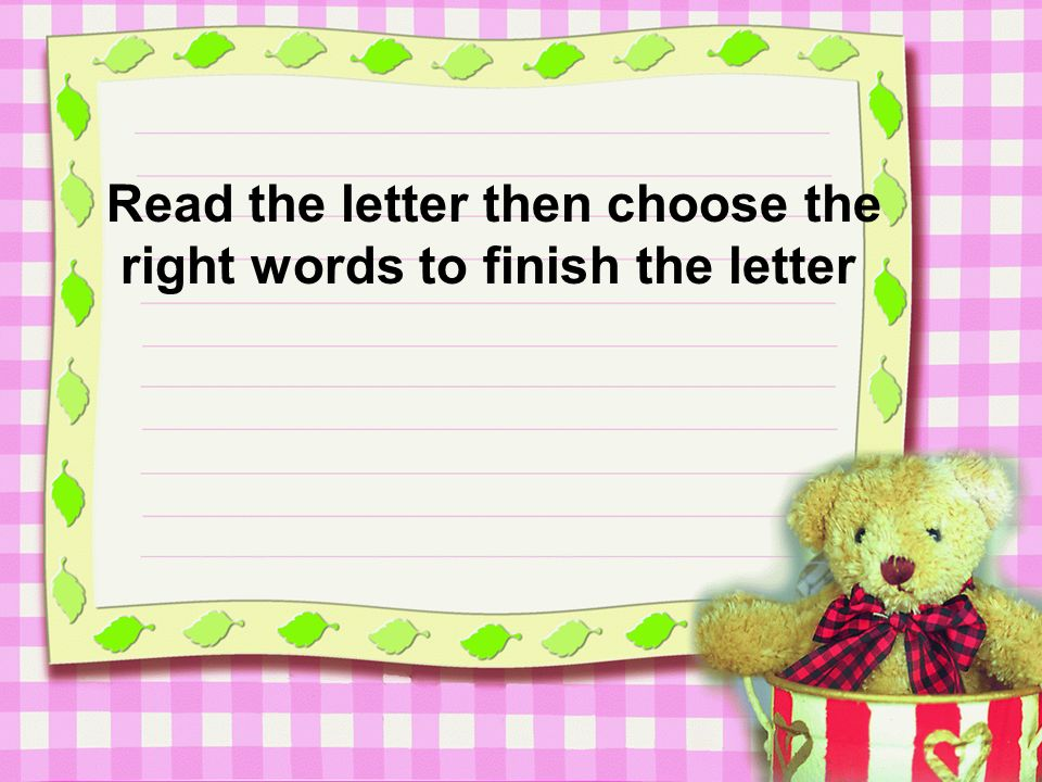 Read the letter then choose the