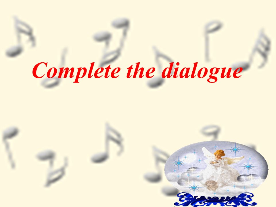 Complete the dialogue