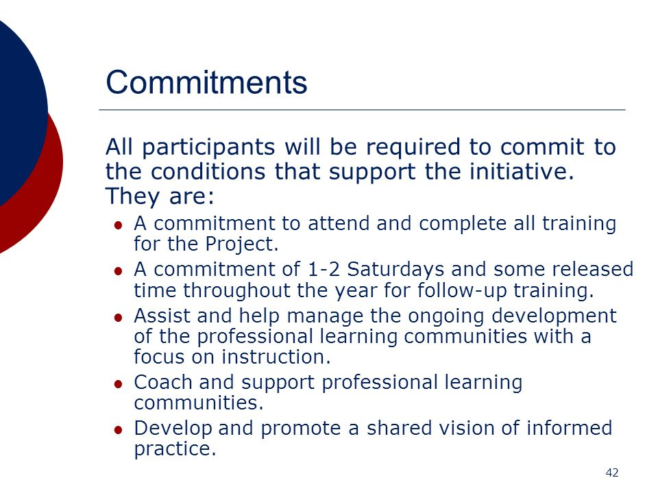 Commitments All participants will be required to commit to the conditions that support the initiative. They are: