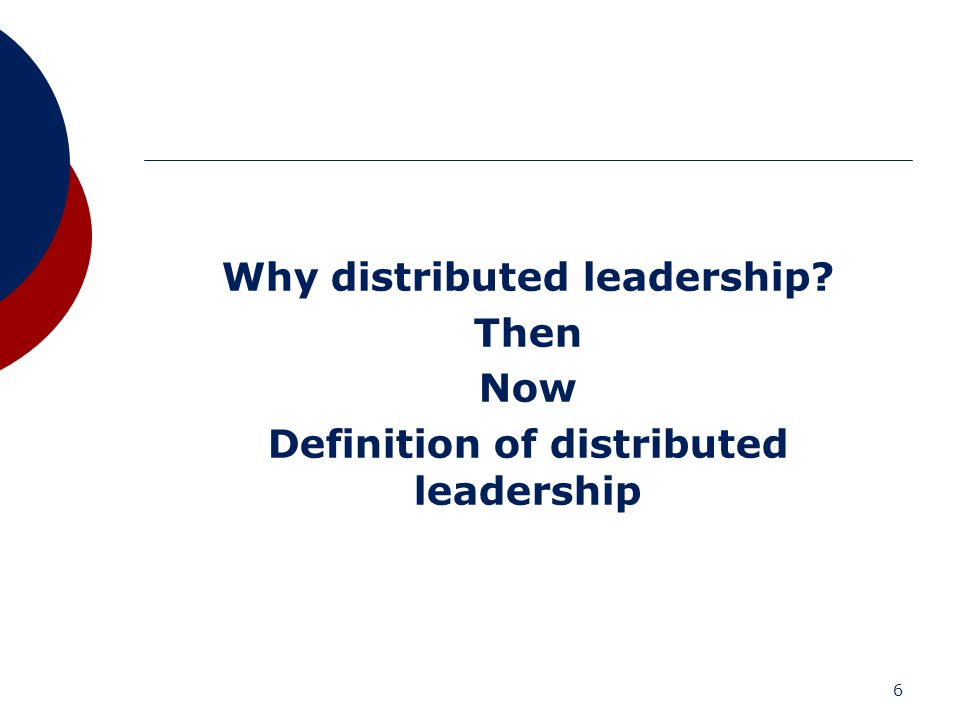 Why distributed leadership Definition of distributed leadership